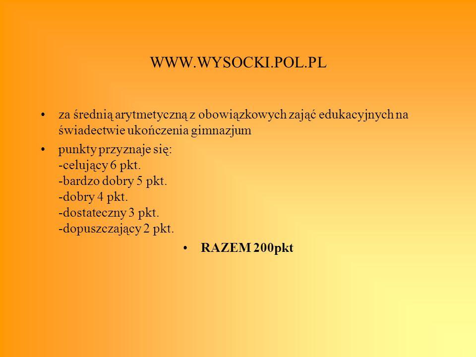 WWW.WYSOCKI.POL.PL za średnią arytmetyczną z obowiązkowych zająć edukacyjnych na świadectwie ukończenia gimnazjum punkty przyznaje się: -celujący 6 pk