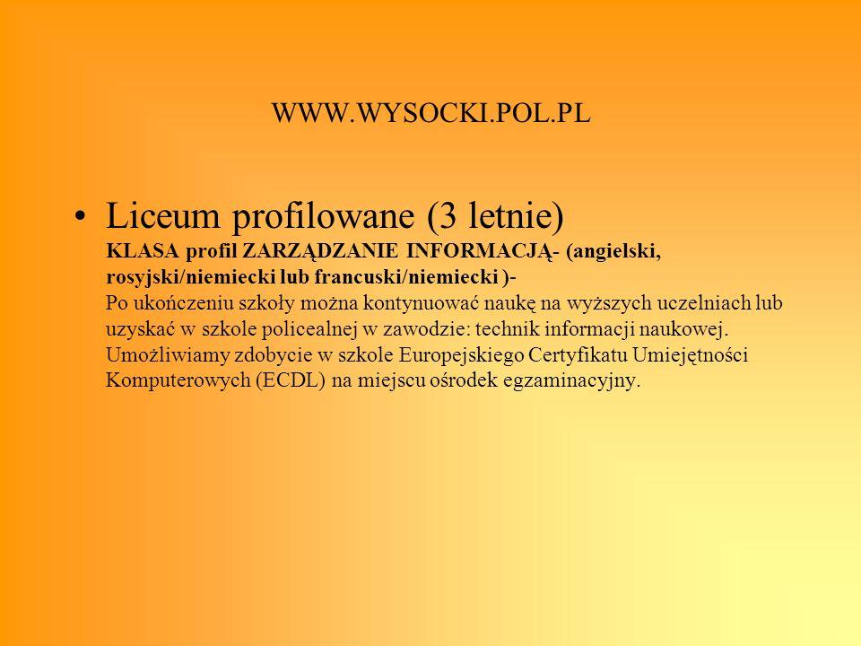 WWW.WYSOCKI.POL.PL Liceum profilowane (3 letnie) KLASA profil ZARZĄDZANIE INFORMACJĄ- (angielski, rosyjski/niemiecki lub francuski/niemiecki )- Po uko