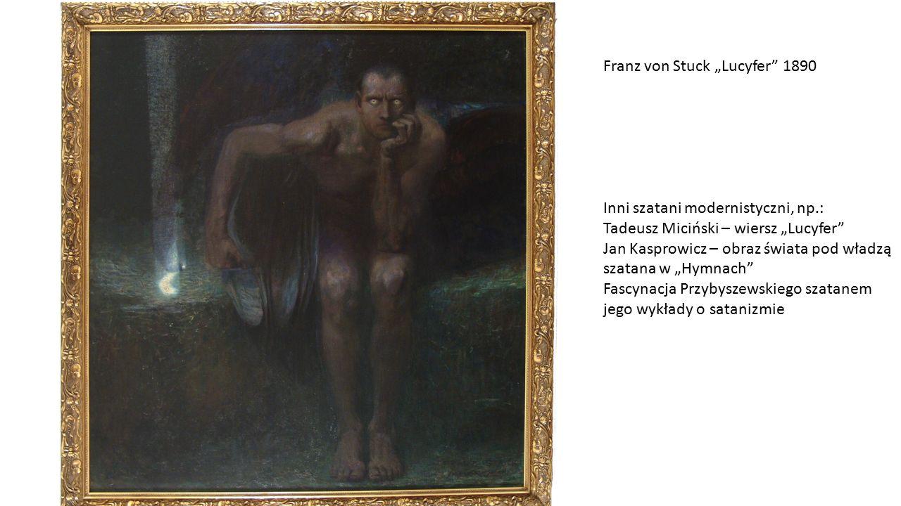 """Franz von Stuck """"Lucyfer"""" 1890 Inni szatani modernistyczni, np.: Tadeusz Miciński – wiersz """"Lucyfer"""" Jan Kasprowicz – obraz świata pod władzą szatana"""