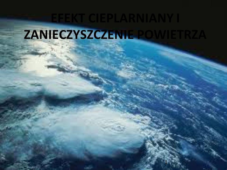 EFEKT CIEPLARNIANY Ziemia posiada atmosferę, której grubość wynosi ponad 1000 kilometrów.