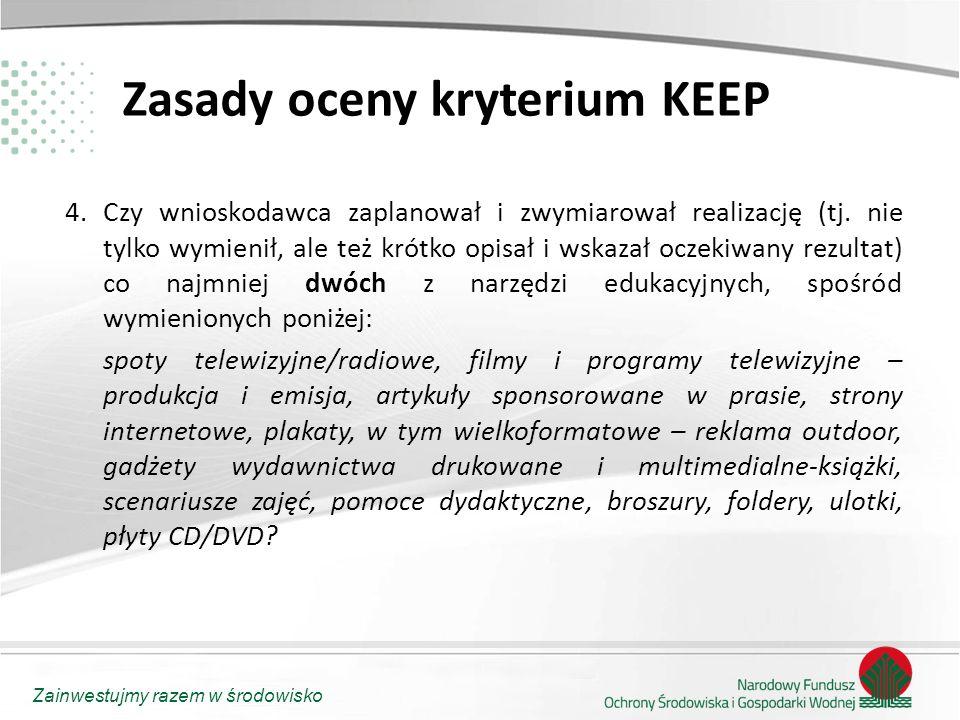 Zainwestujmy razem w środowisko Zasady oceny kryterium KEEP 4.Czy wnioskodawca zaplanował i zwymiarował realizację (tj. nie tylko wymienił, ale też kr