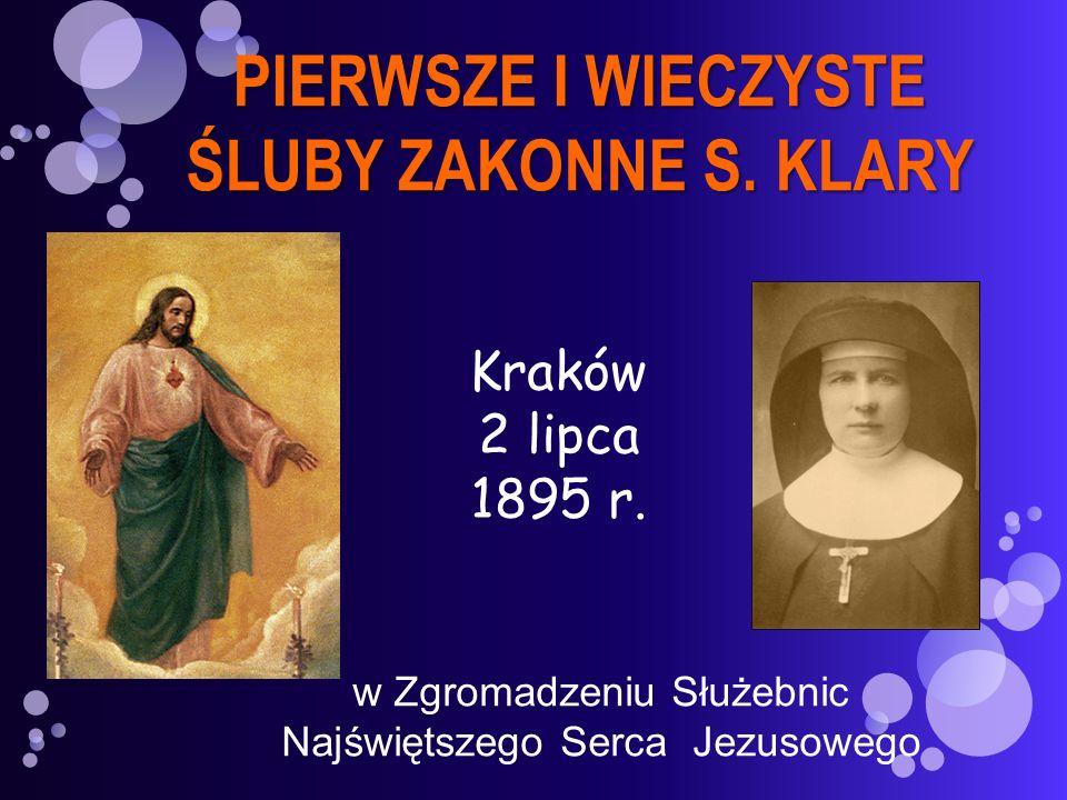 PIERWSZE I WIECZYSTE ŚLUBY ZAKONNE S. KLARY w Zgromadzeniu Służebnic Najświętszego Serca Jezusowego Kraków 2 lipca 1895 r.