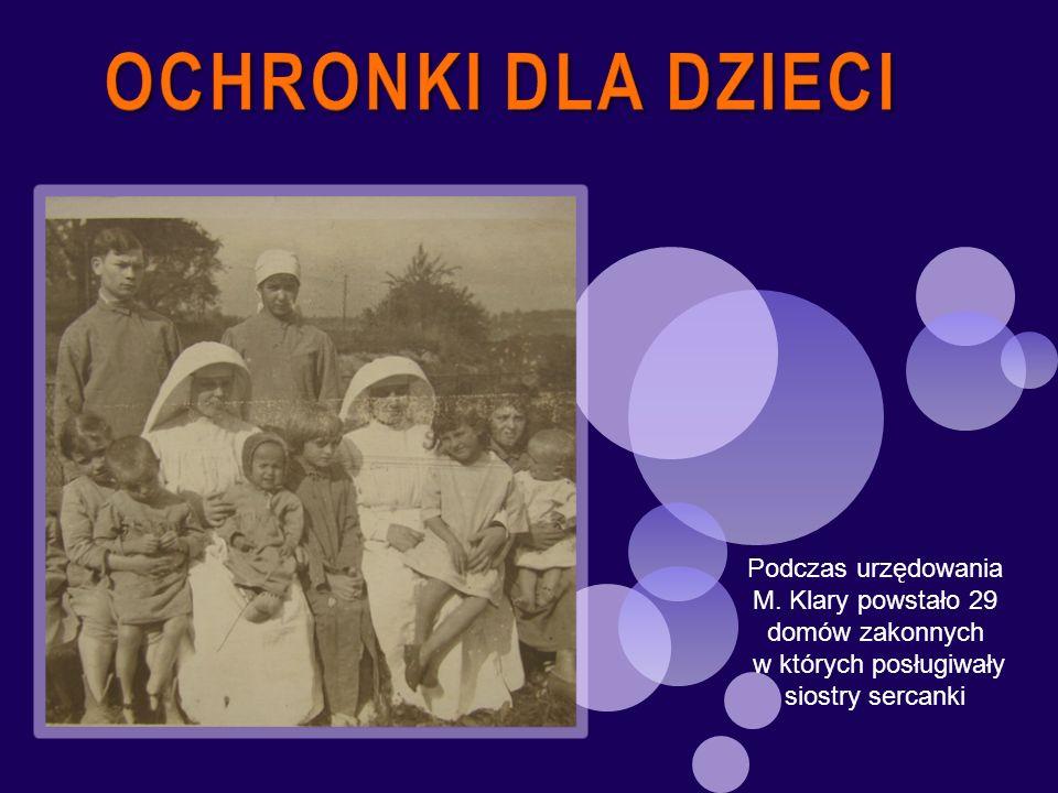 Podczas urzędowania M. Klary powstało 29 domów zakonnych w których posługiwały siostry sercanki