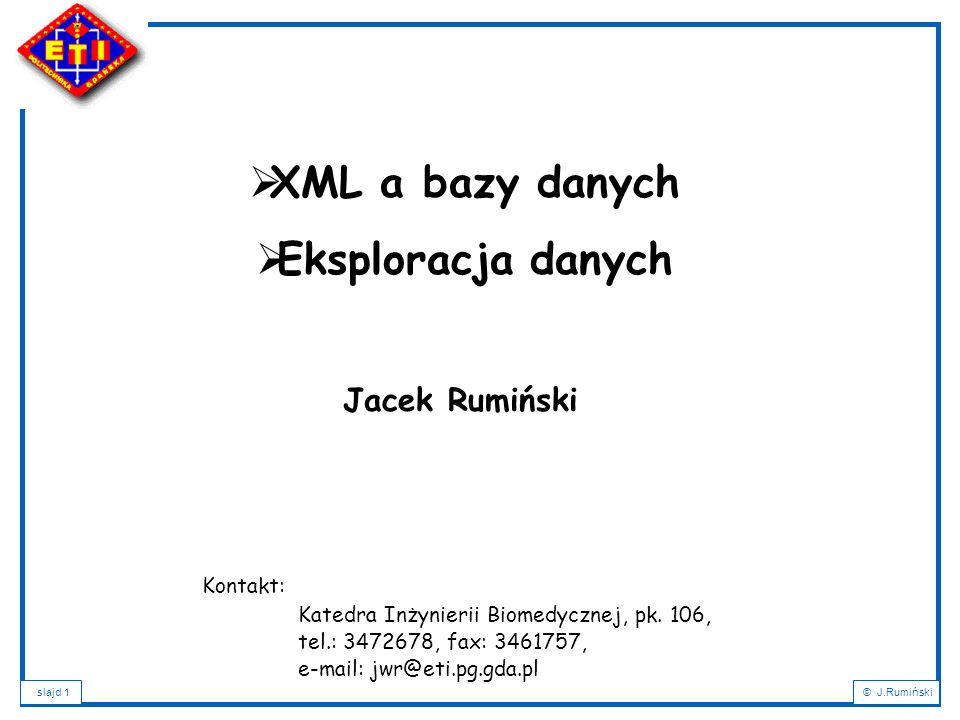 slajd 42© J.Rumiński Plan wykładu: 1.Wprowadzenie – XML a bazy danych; 2.Podstawowe definicje i pojęcia; 3.Cele XML; 4.Charakterystyka dokumentu XML; 5.Rozbiór składniowy dokumentu XML; 6.Poprawność dokumentu XML; 7.Metody definicji typów dokumentów: DTD, XML-Schema; 8.Rodzaje dokumentów XML i formy ich składowania; 9.NXD – Native XML Databases; 10.Wyszukiwanie i przeszukiwanie dokumentów XML: XPath a XQuery; 11.Przekształcanie dokumentów XML: XSL, XSLT, XPath, FO; 12.Zastosowania XML