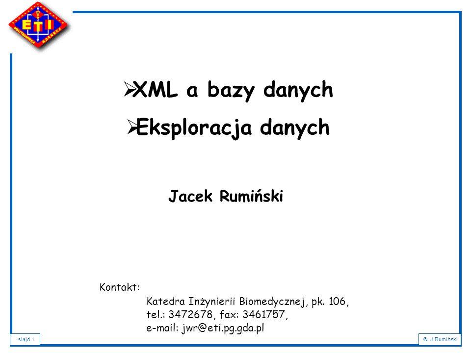 slajd 72© J.Rumiński Przykłady: <!ATTLIST samochodVIN NMTOKEN #REQUIRED nrsilnika NMTOKEN #REQUIRED> DTD