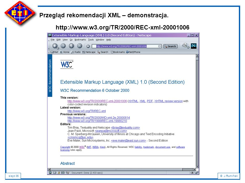 slajd 35© J.Rumiński Przegląd rekomendacji XML – demonstracja. http://www.w3.org/TR/2000/REC-xml-20001006