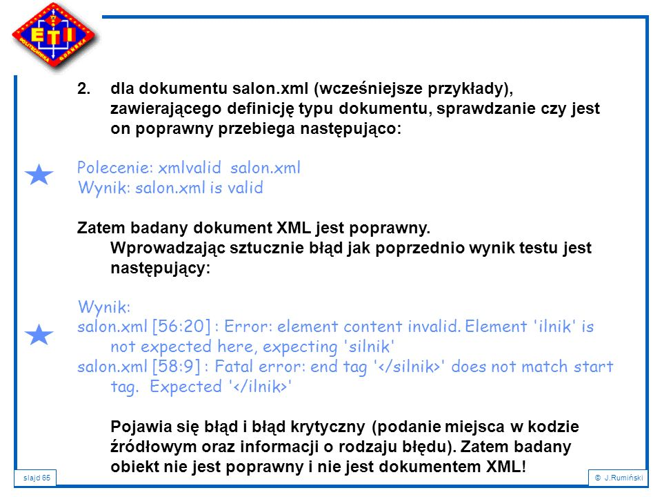 slajd 65© J.Rumiński 2.dla dokumentu salon.xml (wcześniejsze przykłady), zawierającego definicję typu dokumentu, sprawdzanie czy jest on poprawny prze