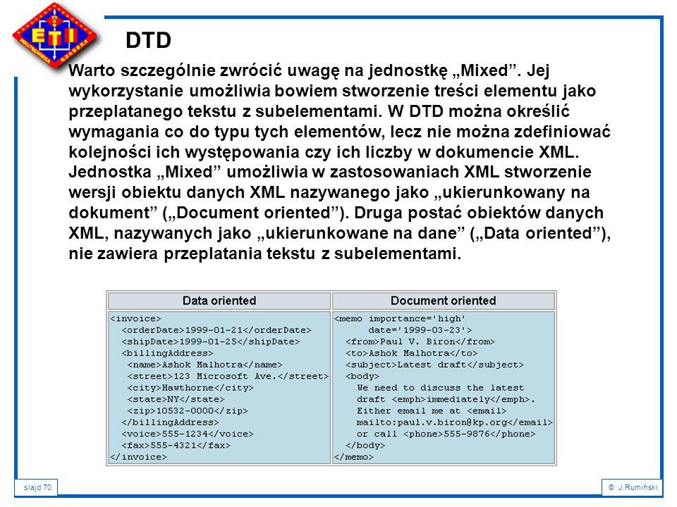 """slajd 70© J.Rumiński Warto szczególnie zwrócić uwagę na jednostkę """"Mixed"""". Jej wykorzystanie umożliwia bowiem stworzenie treści elementu jako przeplat"""