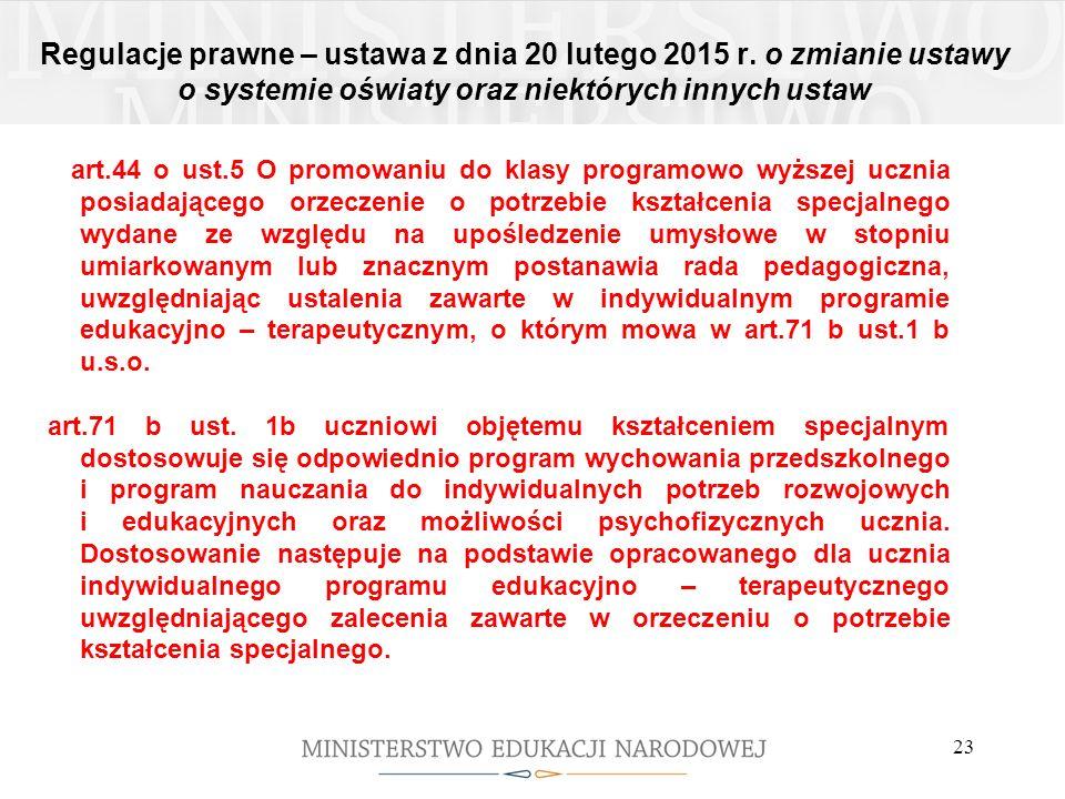 Regulacje prawne – ustawa z dnia 20 lutego 2015 r. o zmianie ustawy o systemie oświaty oraz niektórych innych ustaw art.44 o ust.5 O promowaniu do kla