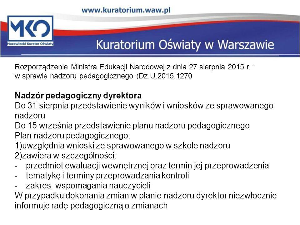 Rozporządzenie Ministra Edukacji Narodowej z dnia 27 sierpnia 2015 r. w sprawie nadzoru pedagogicznego (Dz.U.2015.1270 Nadzór pedagogiczny dyrektora D