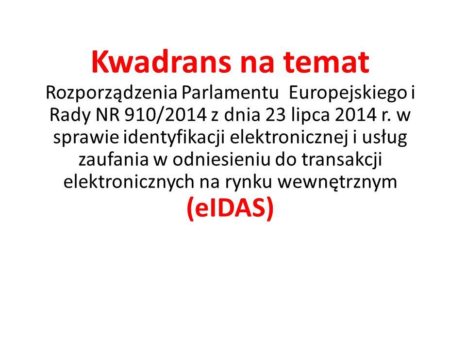 Kwadrans na temat Rozporządzenia Parlamentu Europejskiego i Rady NR 910/2014 z dnia 23 lipca 2014 r.