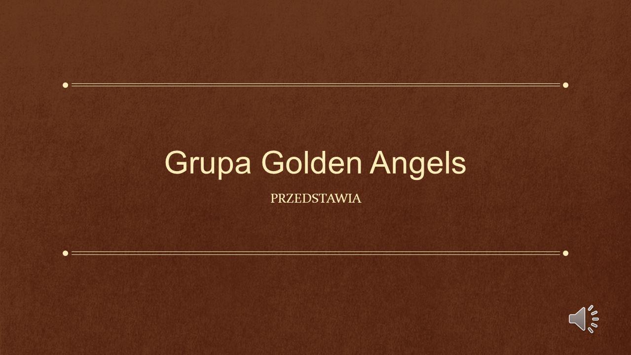 Grupa Golden Angels PRZEDSTAWIA