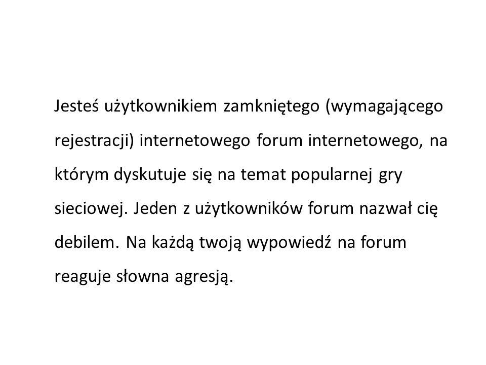 Jesteś użytkownikiem zamkniętego (wymagającego rejestracji) internetowego forum internetowego, na którym dyskutuje się na temat popularnej gry sieciow