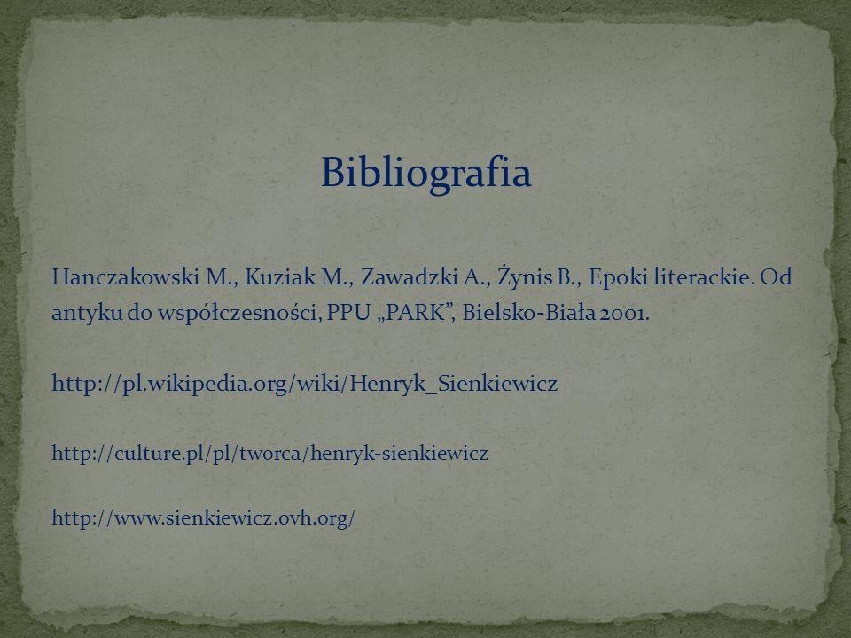 """Bibliografia Hanczakowski M., Kuziak M., Zawadzki A., Żynis B., Epoki literackie. Od antyku do współczesności, PPU """"PARK"""", Bielsko-Biała 2001. http://"""