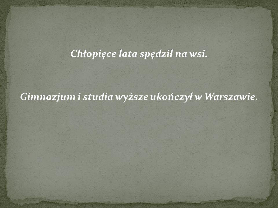 Chłopięce lata spędził na wsi. Gimnazjum i studia wyższe ukończył w Warszawie.