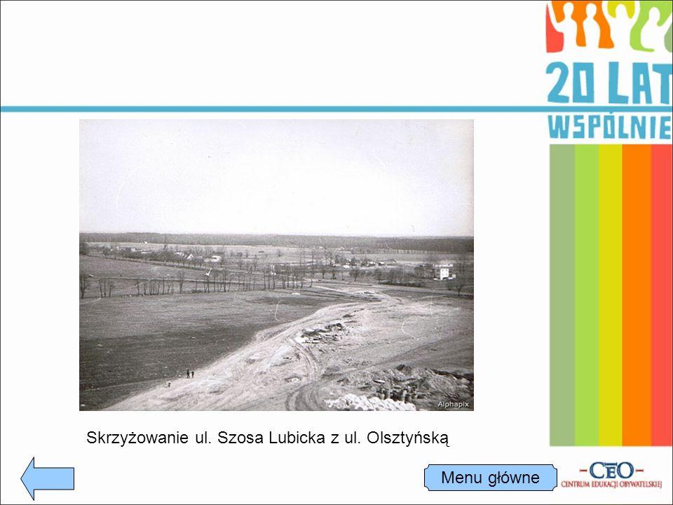 Skrzyżowanie ul. Szosa Lubicka z ul. Olsztyńską Menu główne