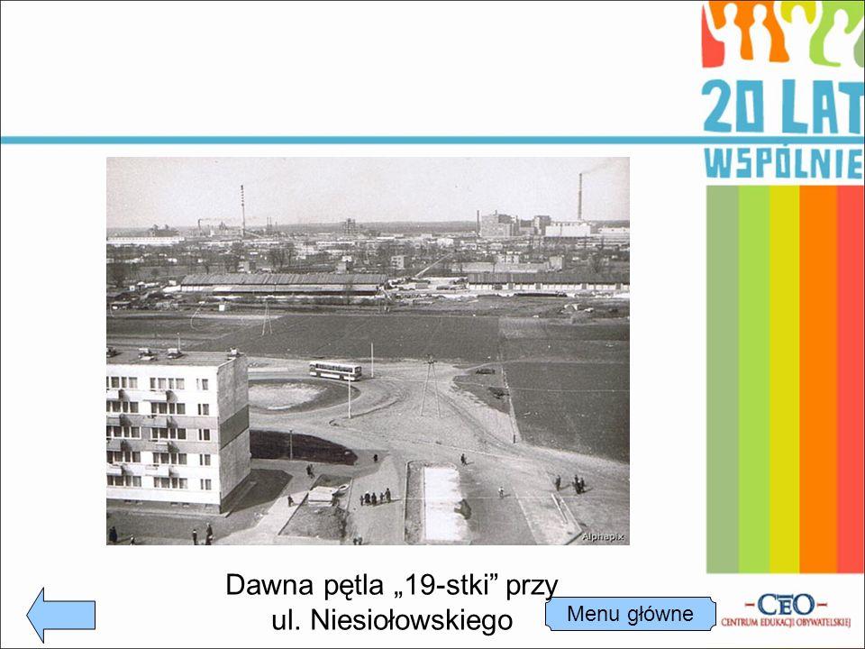 """Dawna pętla """"19-stki przy ul. Niesiołowskiego Menu główne"""