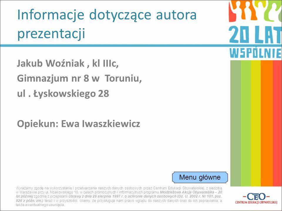 Jakub Woźniak, kl IIIc, Gimnazjum nr 8 w Toruniu, ul.