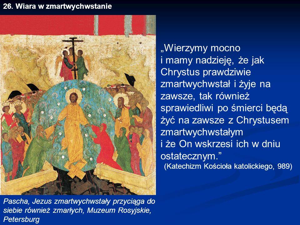 """26. Wiara w zmartwychwstanie Pascha, Jezus zmartwychwstały przyciąga do siebie również zmarłych, Muzeum Rosyjskie, Petersburg """"Wierzymy mocno i mamy n"""