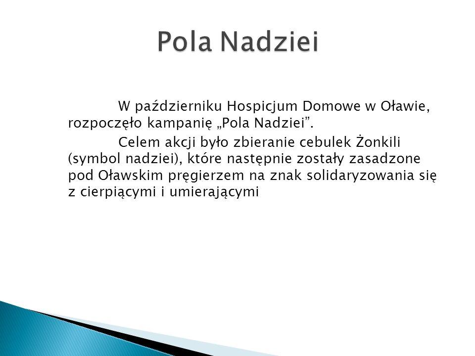 """W październiku Hospicjum Domowe w Oławie, rozpoczęło kampanię """"Pola Nadziei"""". Celem akcji było zbieranie cebulek Żonkili (symbol nadziei), które nastę"""