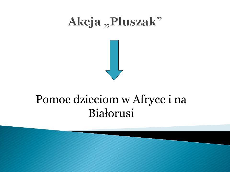 """Akcja """"Pluszak Pomoc dzieciom w Afryce i na Białorusi"""