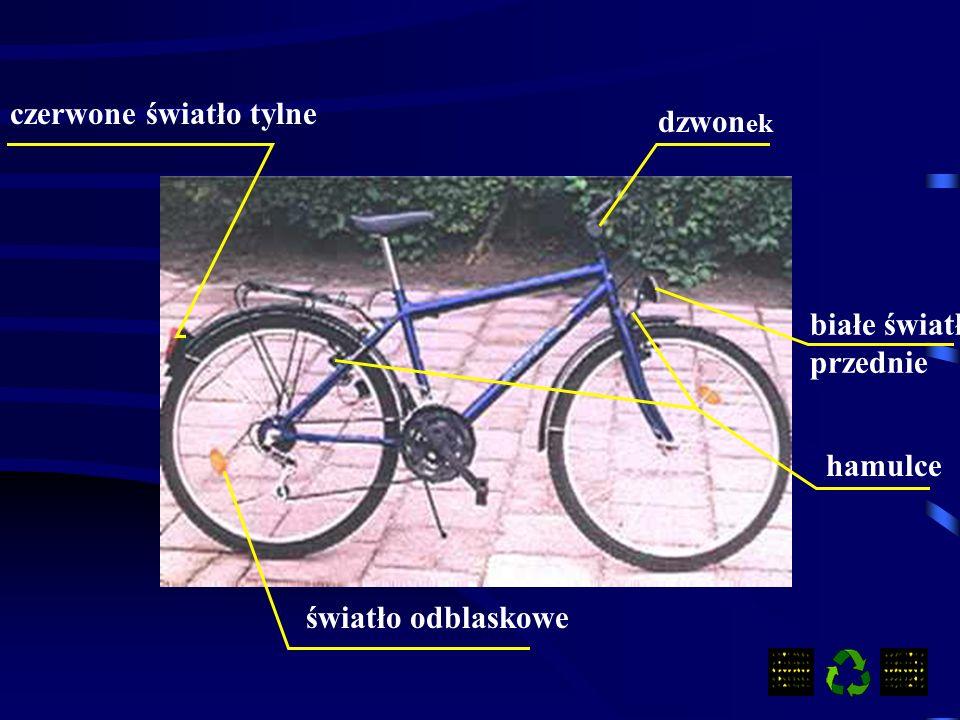 WARUNKI TECHNICZNE ROWERU Podstawowe wyposażenie roweru Przynajmniej jeden sprawny hamulec.