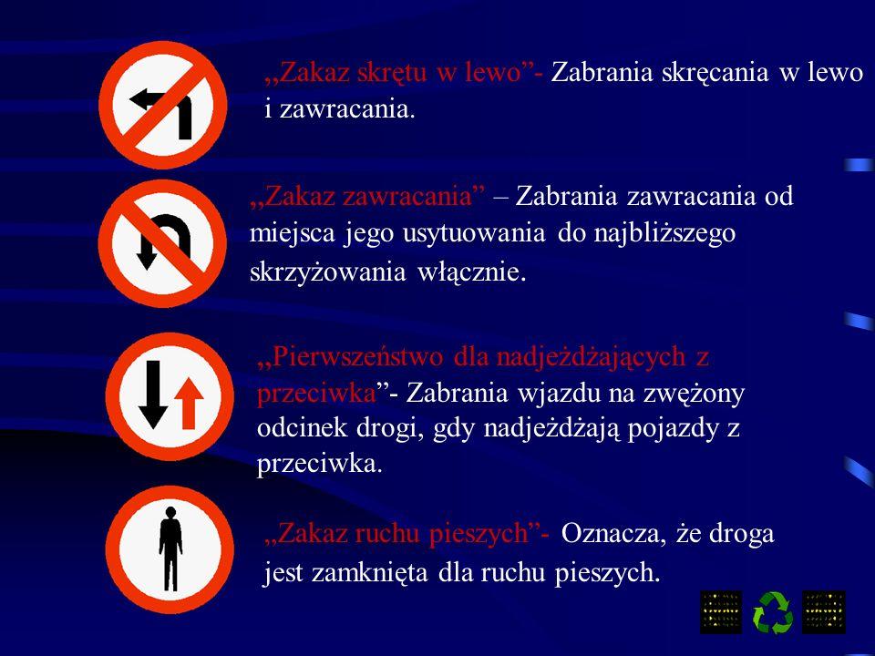 """"""" Zakaz wjazdu rowerów - Znak ten oznacza zakaz ruchu na jezdni i poboczu rowerów."""