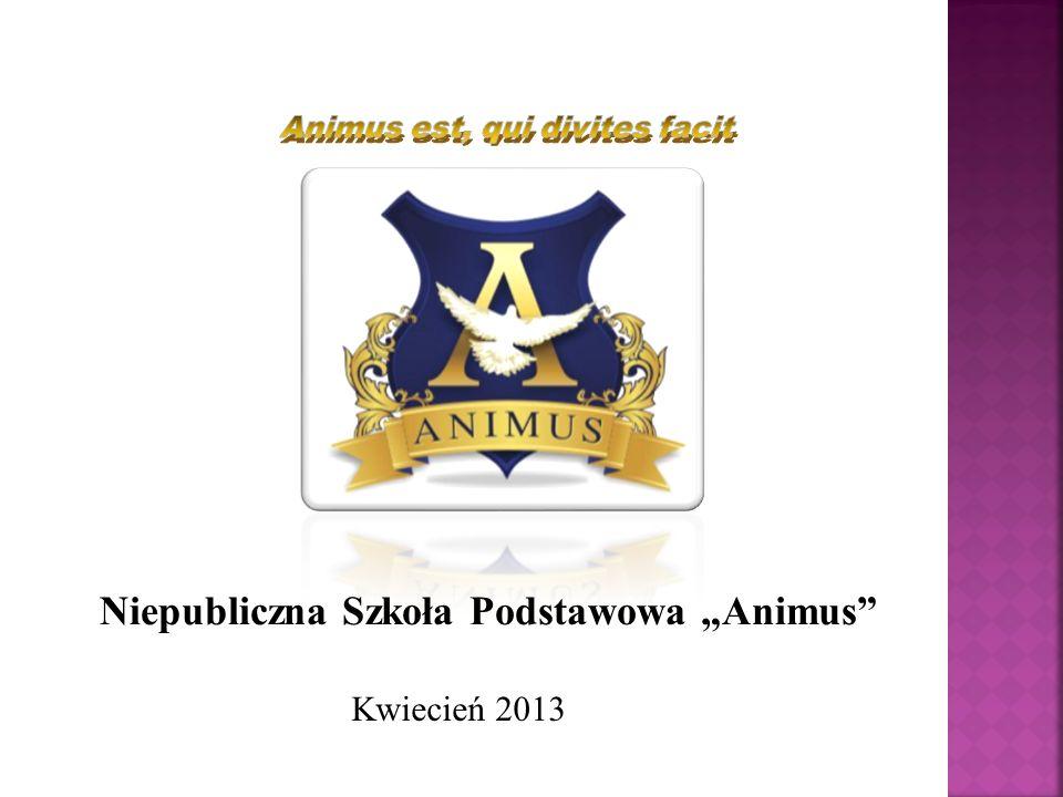 """Niepubliczna Szkoła Podstawowa """"Animus Kwiecień 2013"""