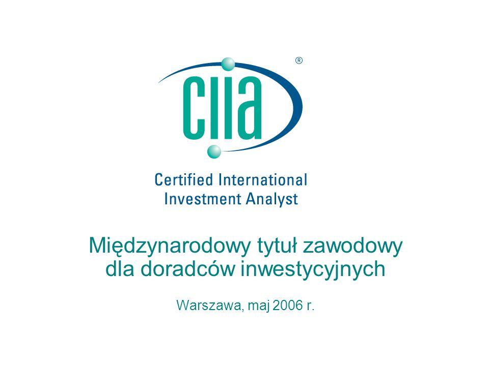 Międzynarodowy tytuł zawodowy dla doradców inwestycyjnych Warszawa, maj 2006 r.