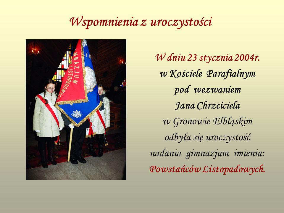 Wspomnienia z uroczystości W dniu 23 stycznia 2004r. w Kościele Parafialnym pod wezwaniem Jana Chrzciciela w Gronowie Elbląskim odbyła się uroczystość
