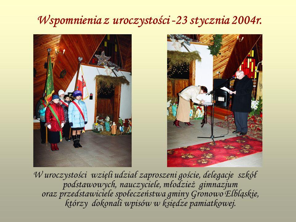 Wspomnienia z uroczystości -23 stycznia 2004r. W uroczystości wzięli udział zaproszeni goście, delegacje szkół podstawowych, nauczyciele, młodzież gim