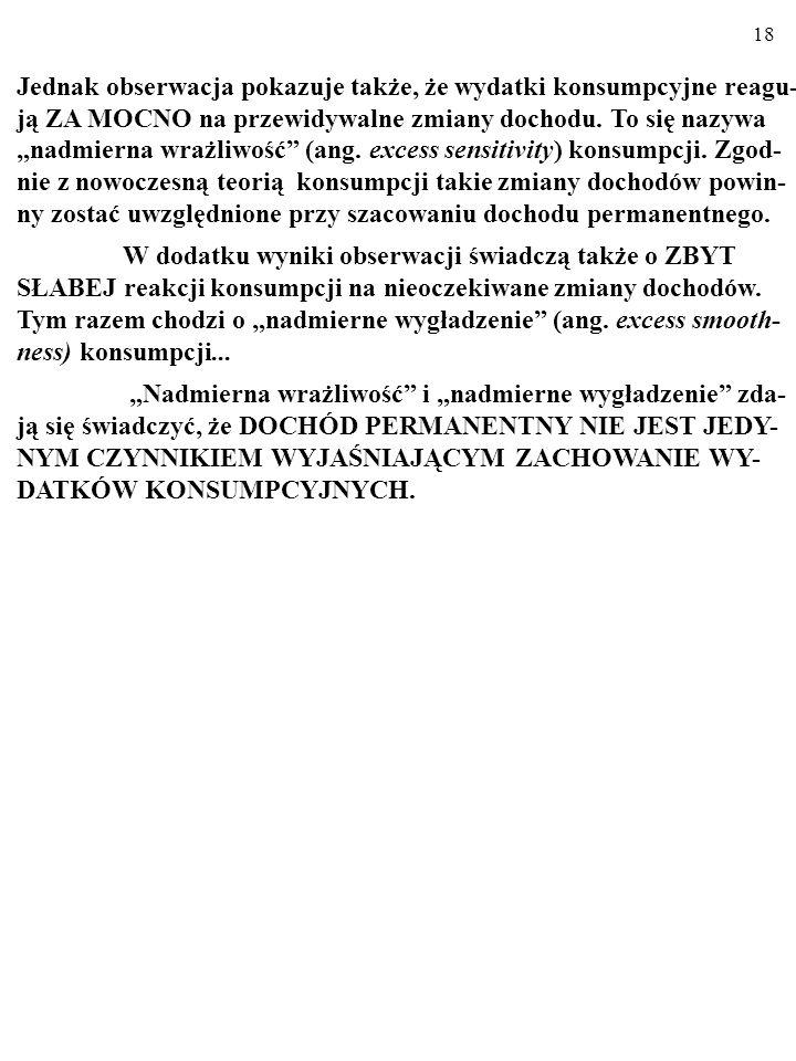 17 2. KONSUMPCJA I OSZCZĘDNOŚCI A NIEPEW- NOŚĆ. 2.1.