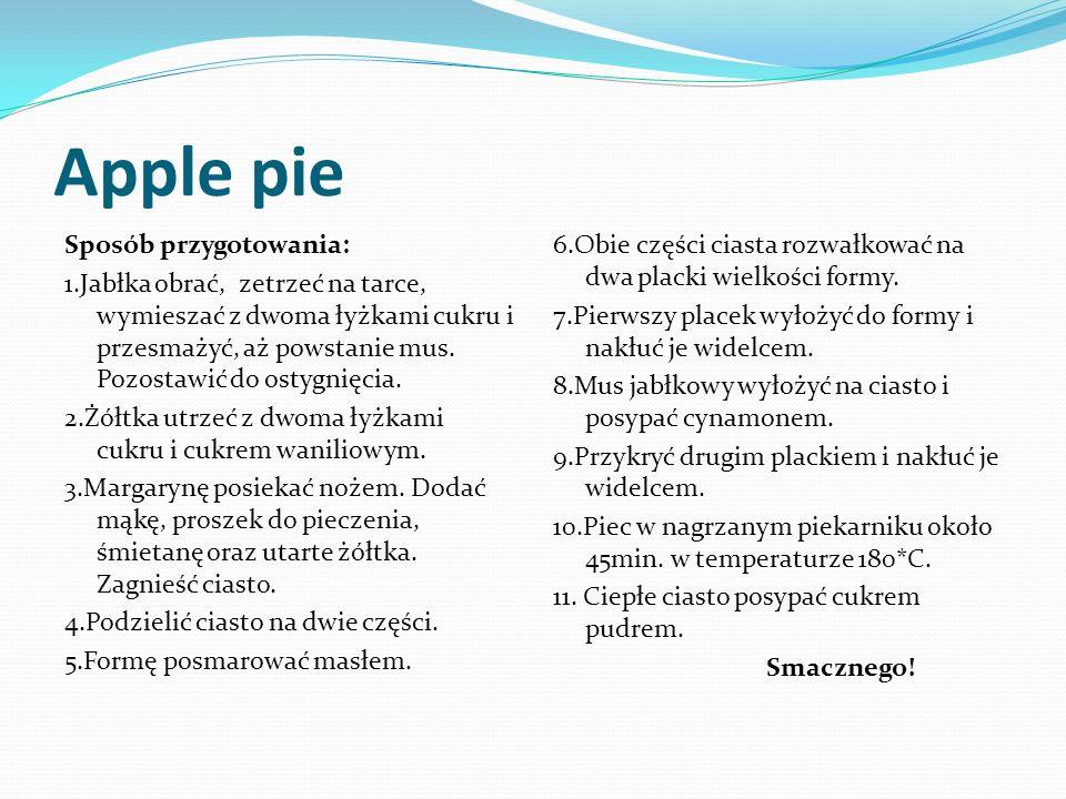 Apple pie Sposób przygotowania: 1.Jabłka obrać, zetrzeć na tarce, wymieszać z dwoma łyżkami cukru i przesmażyć, aż powstanie mus.