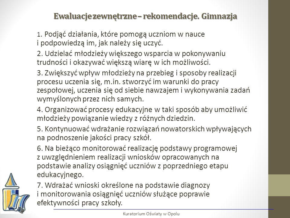Ewaluacje zewnętrzne – rekomendacje. Gimnazja 1.
