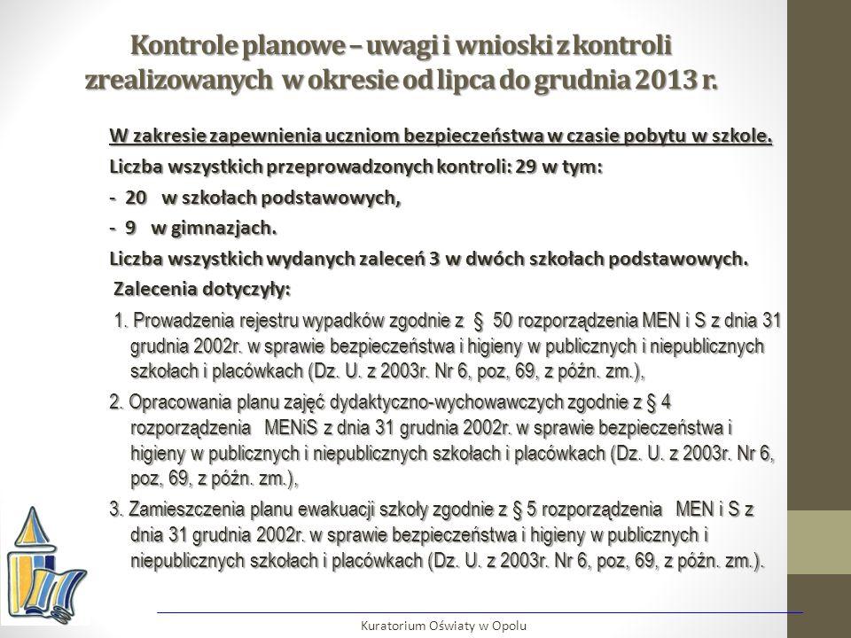 Kontrole planowe – uwagi i wnioski z kontroli zrealizowanych w okresie od lipca do grudnia 2013 r. W zakresie zapewnienia uczniom bezpieczeństwa w cza