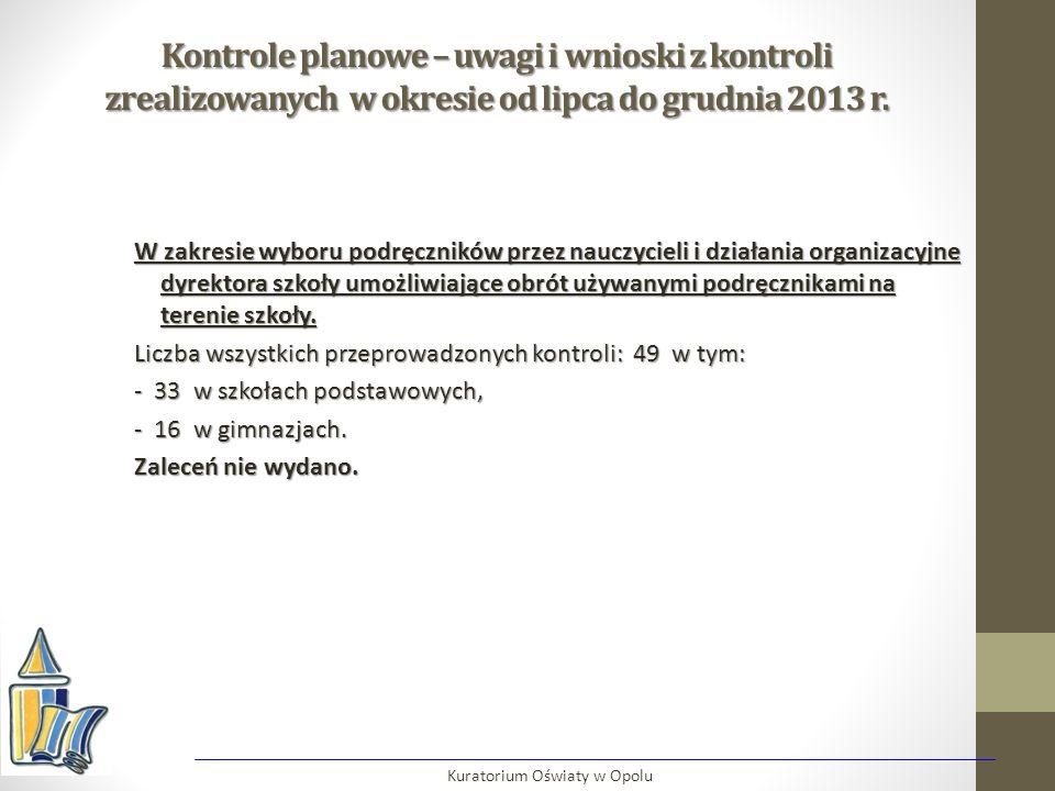 Kontrole planowe – uwagi i wnioski z kontroli zrealizowanych w okresie od lipca do grudnia 2013 r. W zakresie wyboru podręczników przez nauczycieli i