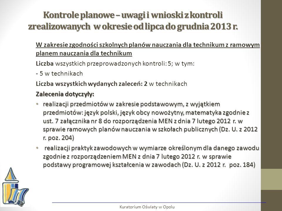 Kontrole planowe – uwagi i wnioski z kontroli zrealizowanych w okresie od lipca do grudnia 2013 r. W zakresie zgodności szkolnych planów nauczania dla