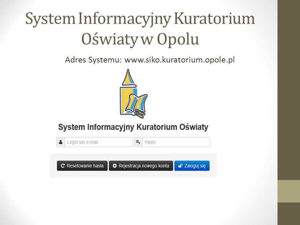 System Informacyjny Kuratorium Oświaty w Opolu Adres Systemu: www.siko.kuratorium.opole.pl