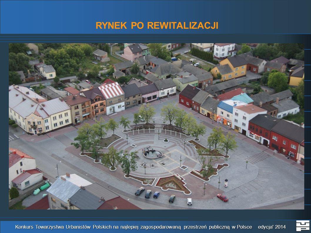RYNEK PO REWITALIZACJI Konkurs Towarzystwa Urbanistów Polskich na najlepiej zagospodarowaną przestrzeń publiczną w Polsce edycja 2014
