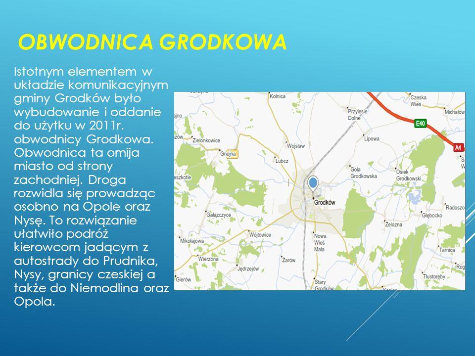 OBWODNICA GRODKOWA Istotnym elementem w układzie komunikacyjnym gminy Grodków było wybudowanie i oddanie do użytku w 2011r. obwodnicy Grodkowa. Obwodn