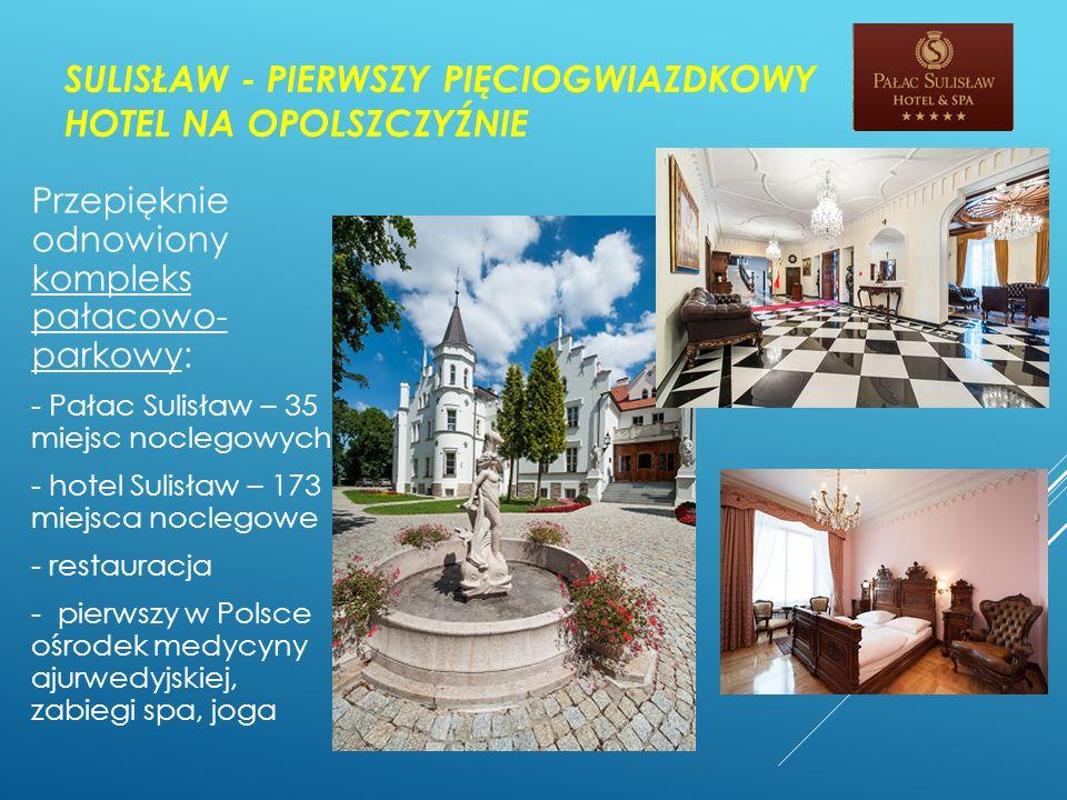 SULISŁAW - PIERWSZY PIĘCIOGWIAZDKOWY HOTEL NA OPOLSZCZYŹNIE Przepięknie odnowiony kompleks pałacowo- parkowy: - Pałac Sulisław – 35 miejsc noclegowych