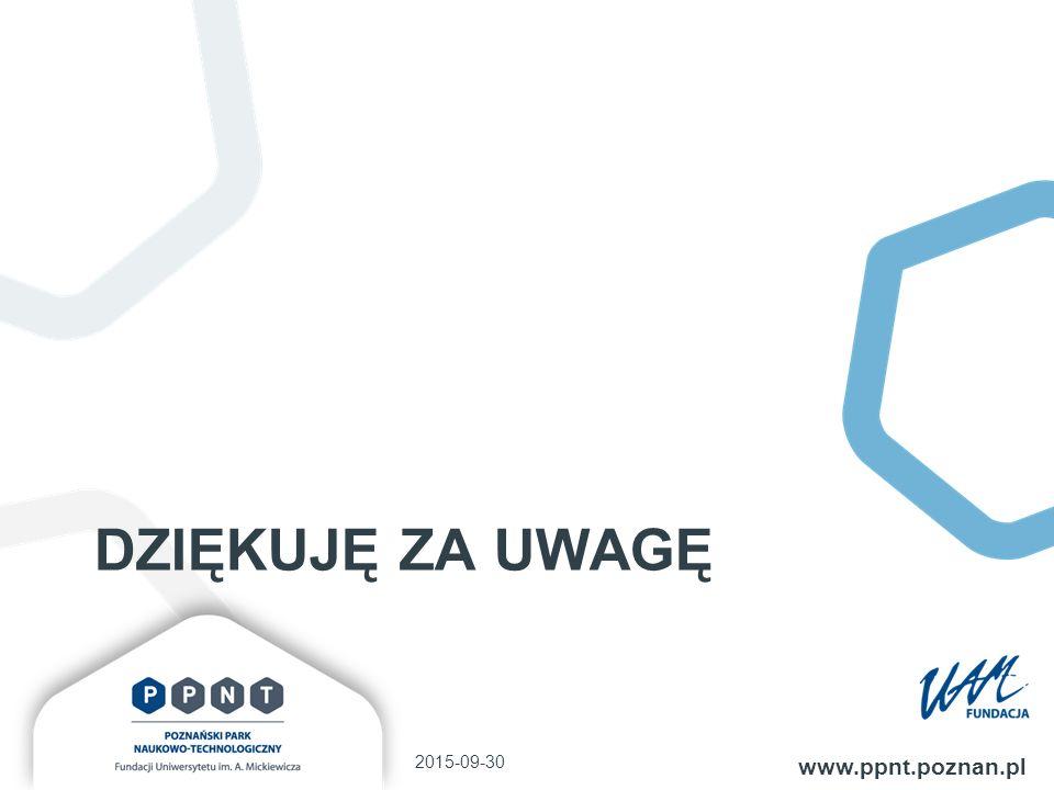DZIĘKUJĘ ZA UWAGĘ 2015-09-30 www.ppnt.poznan.pl
