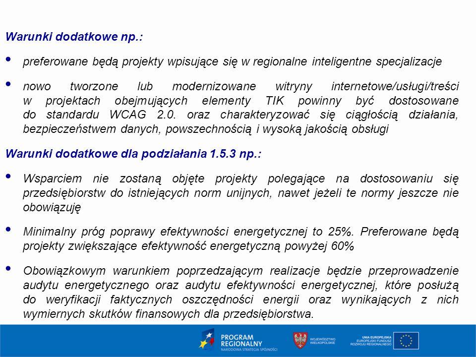 Warunki dodatkowe np.: preferowane będą projekty wpisujące się w regionalne inteligentne specjalizacje nowo tworzone lub modernizowane witryny interne