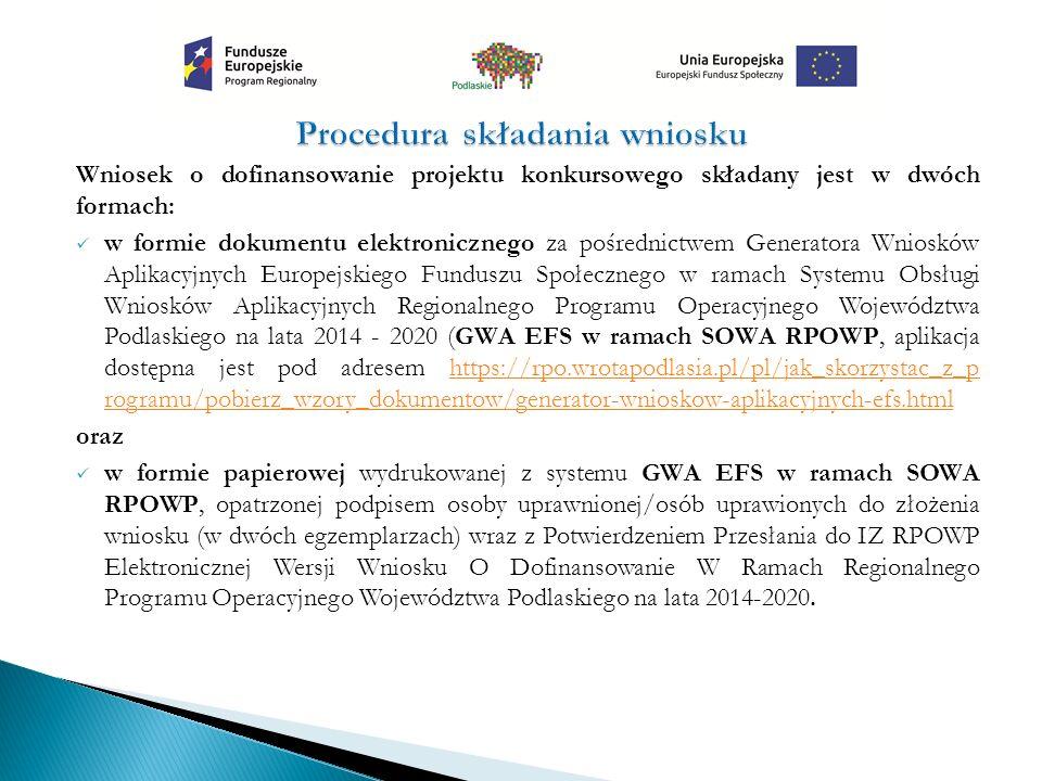 Wniosek o dofinansowanie projektu konkursowego składany jest w dwóch formach: w formie dokumentu elektronicznego za pośrednictwem Generatora Wniosków