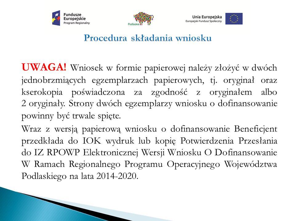 UWAGA! Wniosek w formie papierowej należy złożyć w dwóch jednobrzmiących egzemplarzach papierowych, tj. oryginał oraz kserokopia poświadczona za zgodn