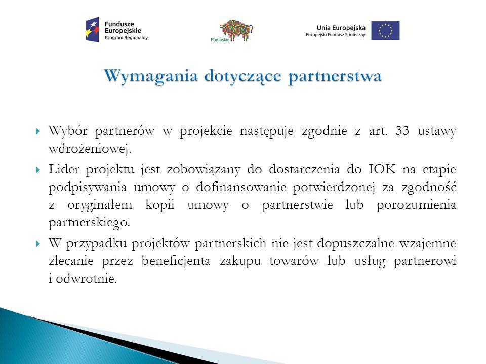  Wybór partnerów w projekcie następuje zgodnie z art. 33 ustawy wdrożeniowej.  Lider projektu jest zobowiązany do dostarczenia do IOK na etapie podp