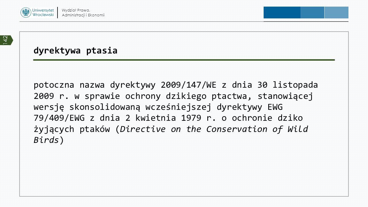 dyrektywa ptasia potoczna nazwa dyrektywy 2009/147/WE z dnia 30 listopada 2009 r. w sprawie ochrony dzikiego ptactwa ¹, stanowiącej wersję skonsolidow