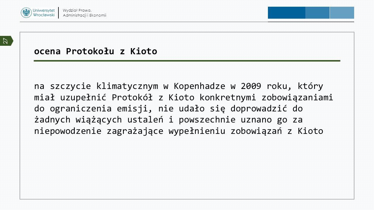 ocena Protokołu z Kioto na szczycie klimatycznym w Kopenhadze w 2009 roku, który miał uzupełnić Protokół z Kioto konkretnymi zobowiązaniami do ogranic