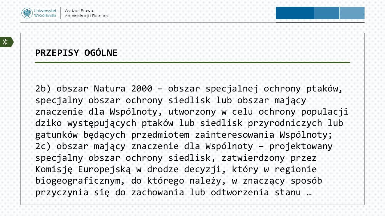 PRZEPISY OGÓLNE 2b) obszar Natura 2000 – obszar specjalnej ochrony ptaków, specjalny obszar ochrony siedlisk lub obszar mający znaczenie dla Wspólnoty