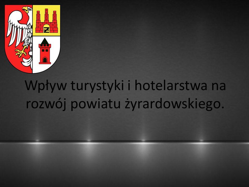 Wpływ turystyki i hotelarstwa na rozwój powiatu żyrardowskiego.
